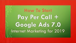 Google Ads Tutorial 2019 - Pay Per Call Marketing For Beginners