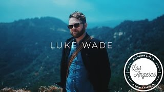 """While I Was Away"" by Luke Wade // Single Session"