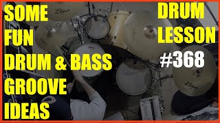 Fun Drum & Bass Style Grooves - Drum Lesson #368