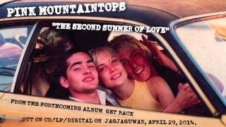 "Pink Mountaintops - ""The Second Summer of Love"" (Official Audio)"