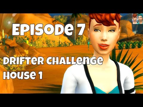 SIMS 4 VIDEO | DRIFTER CHALLENGE | HOUSE 1 | EPISODE 7