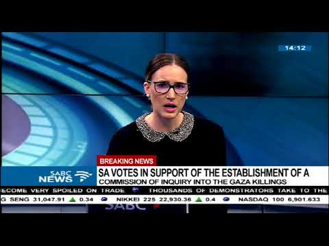 SA votes in support of establishment of an inquiry into Gaza killings