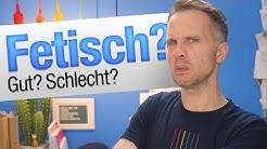 Was heißt Fetisch? Gibt es Gute/Schlechte? | jungsfragen.de