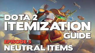 What items to buy in DotA 2? - Itemization Series - Neutral Items - Episode 5