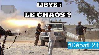 La Libye s'enfonce dans le chaos - #DébatF24