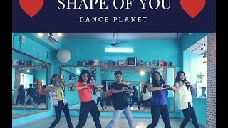 SHAPE OF YOU || DANCE PLANET ||