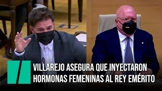 Villarejo asegura que inyectaron hormonas femeninas al rey emérito