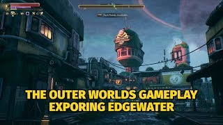 Exploring Edgewater in The Outer Worlds