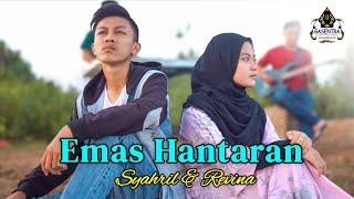 EMAS HANTARAN Cover By REVINA & SYAHRIL