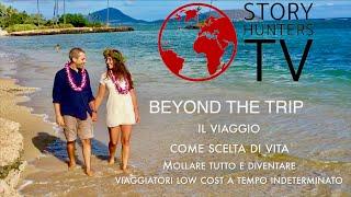 """LAVORARE VIAGGIANDO """"Beyond the Trip"""" una storia d'amore, un viaggio a tempo indeterminato!"""