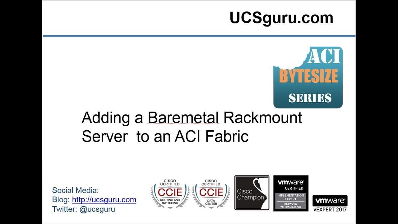 Adding a rack mount server to a cisco aci fabric youtube adding a rack mount server to a cisco aci fabric xflitez Gallery