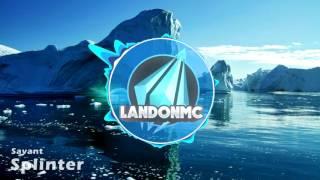 Savant - Splinter (LandonMC Intro 2016)