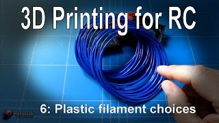 (6/6) 3D Printing for RC - Filament choices (ABS, PLA, Nylon etc)