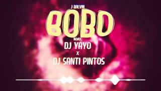 Bobo Remix DJ YAYO DJ SANTI PINTOS