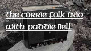 Corrie Folk Trio and Paddie Bell : Bonnie Lass of Fyvie