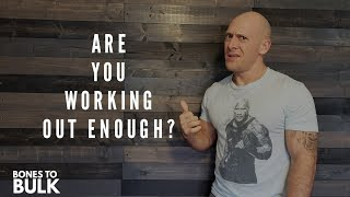 Are You Working Out Enough (the answer might surprise you)