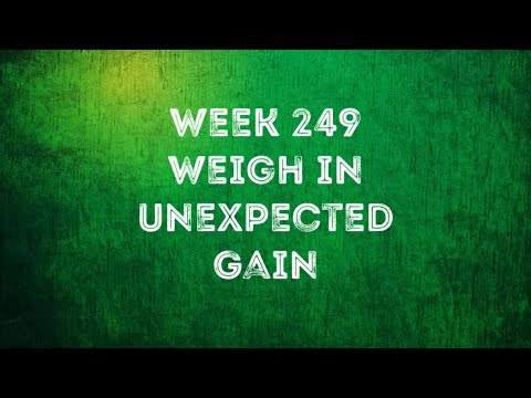 ww-uk-week-249-weigh-in-result.-unexpected-gain.