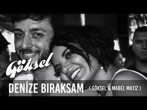 Göksel & Mabel Matiz - Denize Bıraksam (İlk Kayıt)