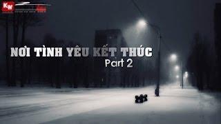 Nơi Tình Yêu Kết Thúc (Part 2) - Nhiều Rapper [ Video Lyrics ]