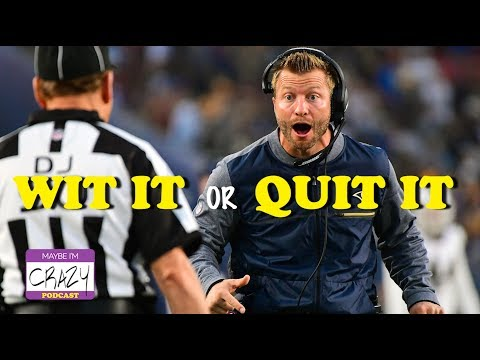 The Sean McVay Effect Is Real | Wit It Or Quit It? | MAYBE I'M CRAZY