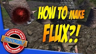 How to Make Flux - Life is Feudal