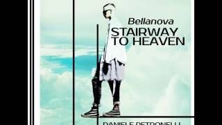 Bellanova - Stairway To Heaven (Daniele Petronelli Vocal Mix)