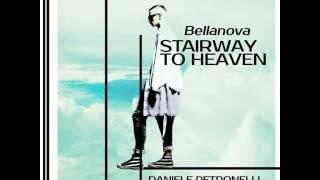 Bellanova - Stairway To Heaven (Daniele Petronelli Vocal Mix)