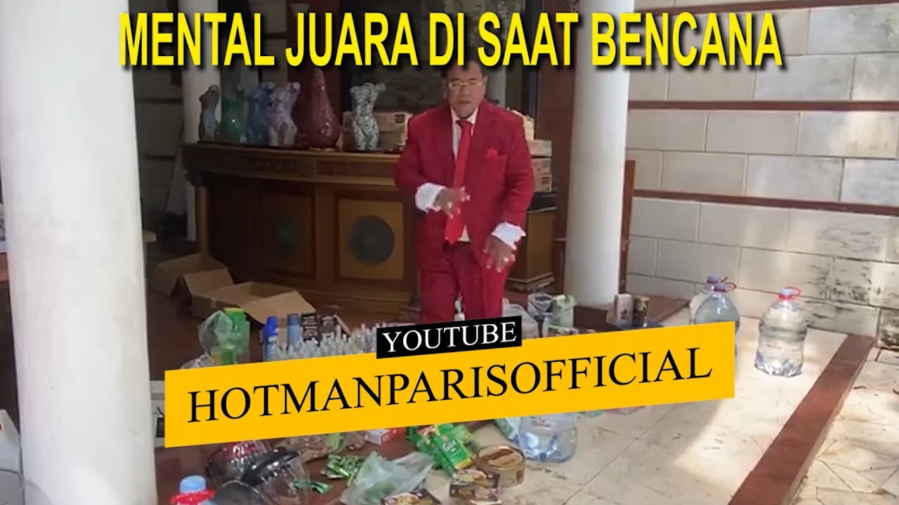 HOTMAN PARIS OFFICIAL : MENTAL JUARA DI SAAT BENCANA