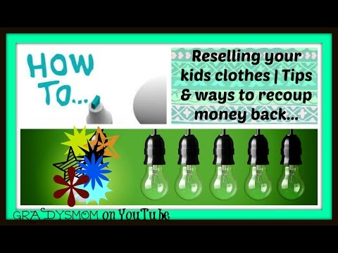 Reselling Your Kids Clothing | Tips & Info On Making It Happen