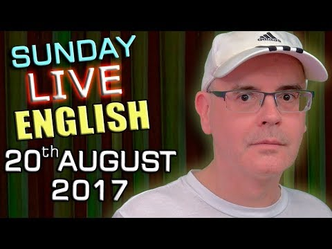 LIVE English Lesson - SUN 20th AUGUST 2017 - Learn to Speak English - Grammar / Interactive Chat
