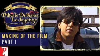 DDLJ Making Of The Film Part 1 | Dilwale Dulhania Le Jayenge | Aditya Chopra, Shah Rukh Khan, Kajol