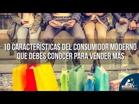10 Características del  Consumidor Moderno que debes  conocer para Vender Más