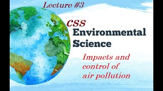 Environmental science lecture#3||impacts and control of air pollution