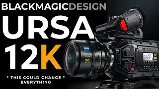Blackmagic URSA Mini Pro 12K | This Could Change EVERYTHING
