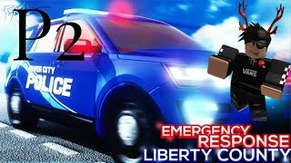 ROBLOX - Liberty county - Escaping the police by a hair P2! (ft. officer chicken wing)