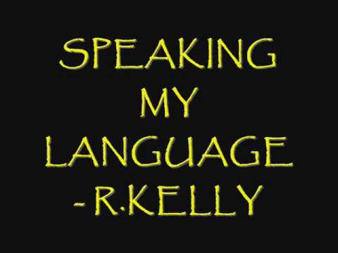 R.KELLY-SPEAKING MY LANGUAGE (NEW 2010)