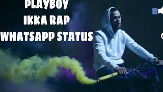 Sachhi wala pyar😘PLAYBOY IKKA RAP WHATSAPP STATUS VIDEO