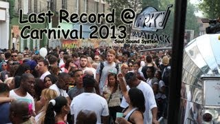 THE LAST TUNE - Rapattack (Soul) Sound System @ Notting Hill Carnival 2013