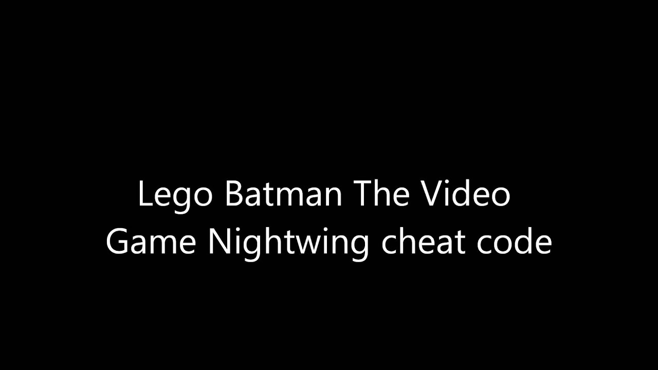Lego Batman The Video Game Nightwing Cheat Code - YouTube