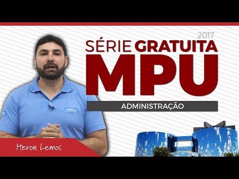 Série Gratuita MPU - Administração (Aula Presencial) - Prof. Heron Lemos