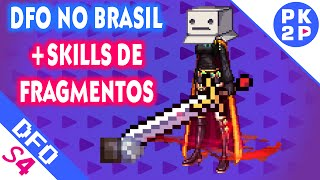 Dungeon Fighter Online no Brasil e Skills de Clear Fragments da Demon Slayer • DFO#S4