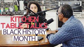 Kitchen Table Talks: Black History Month