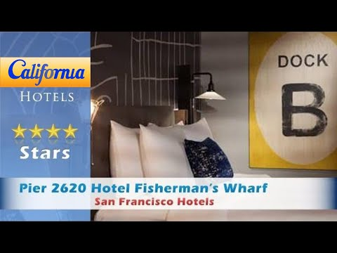 Pier 2620 Hotel Fisherman's Wharf, San Francisco Hotels - California