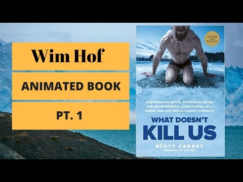 What Doesn't Kill Us by Scott Carney | Wim Hof | Animated Book Summary | Part 1