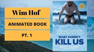 1 Scott Carney | Wim Hof | Bizi öldürmeyen şey Animasyonlu Kitap Özeti | Bölüm