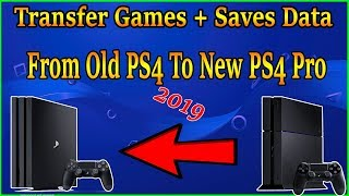 How To Transfer All Your Games And Save Data from Old PS4 To New PS4 PRO 2019