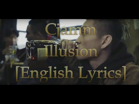 Cjamm - Illusion [English Lyrics]