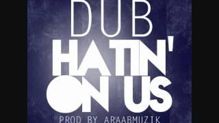 Dub - Hatin