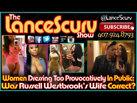 Do Some Women Dress Too Provocatively In Public? - The LanceScurv Show