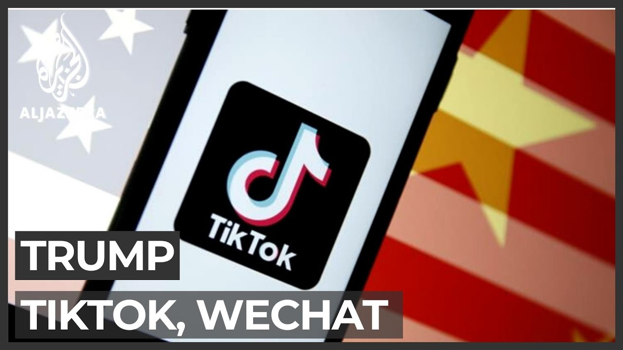 Why is the Trump administration banning TikTok and WeChat?